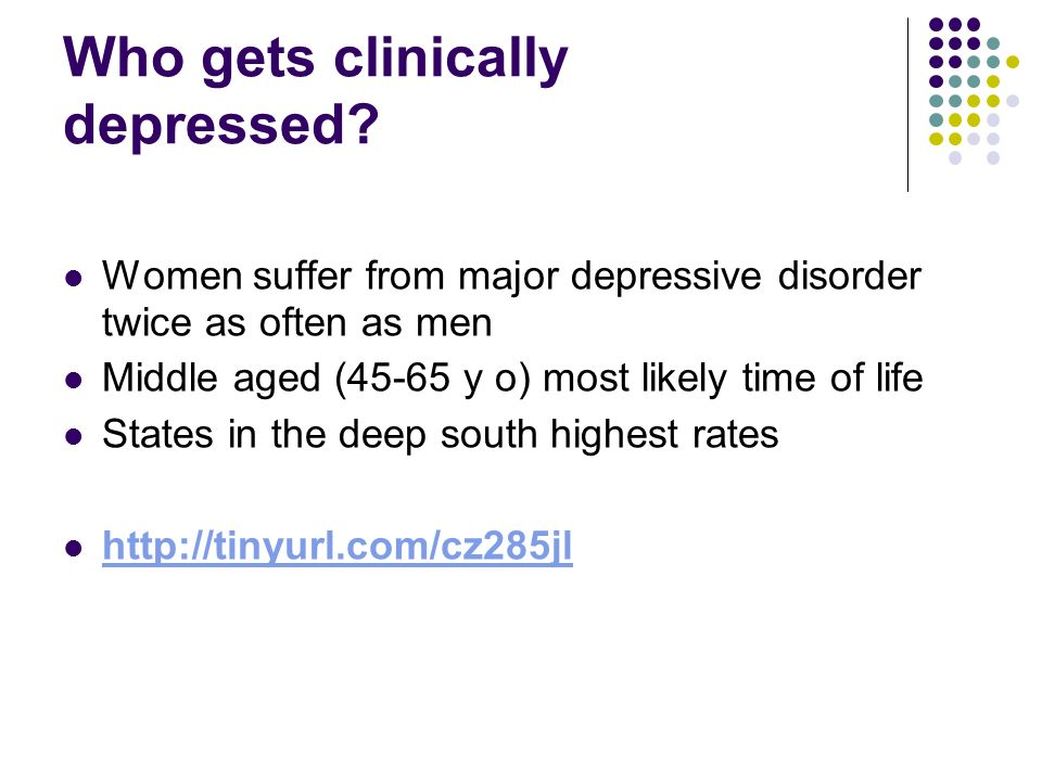 Who gets clinically depressed