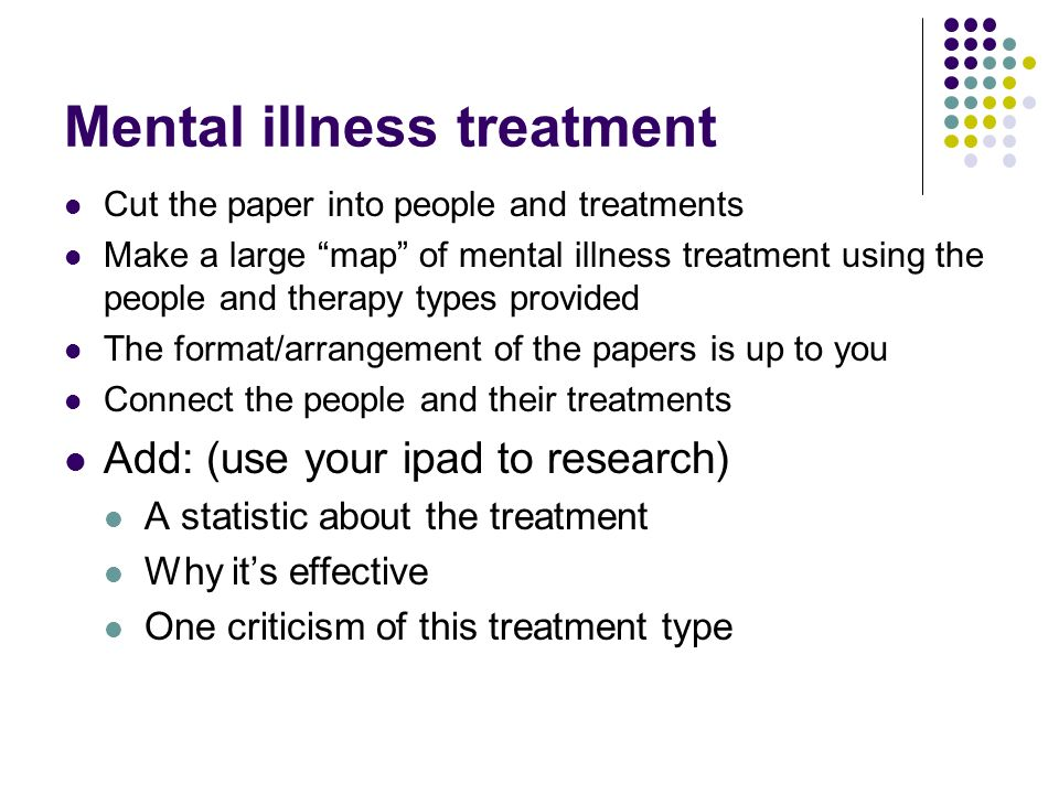 Mental illness treatment