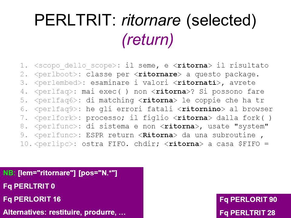 PERLTRIT: ritornare (selected) (return)
