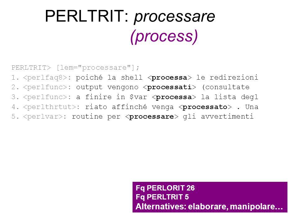 PERLTRIT: processare (process)