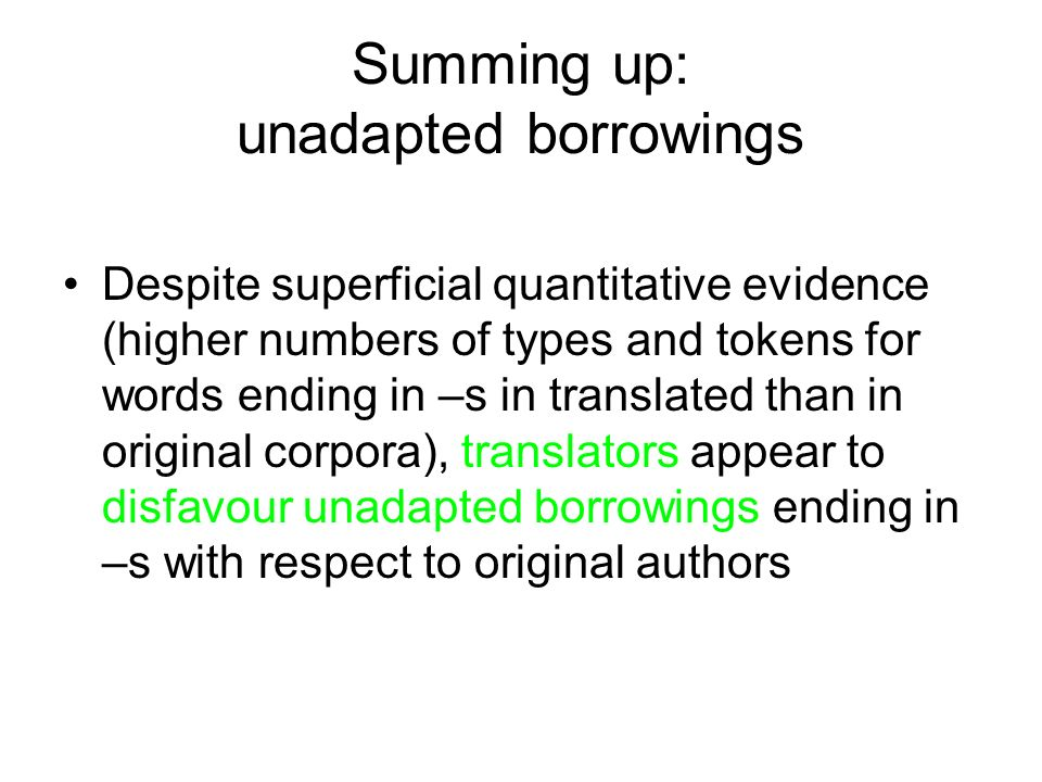 Summing up: unadapted borrowings