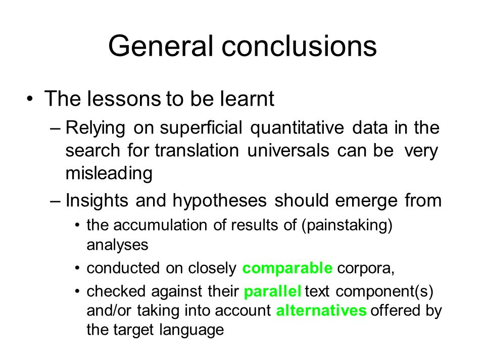 General conclusions The lessons to be learnt