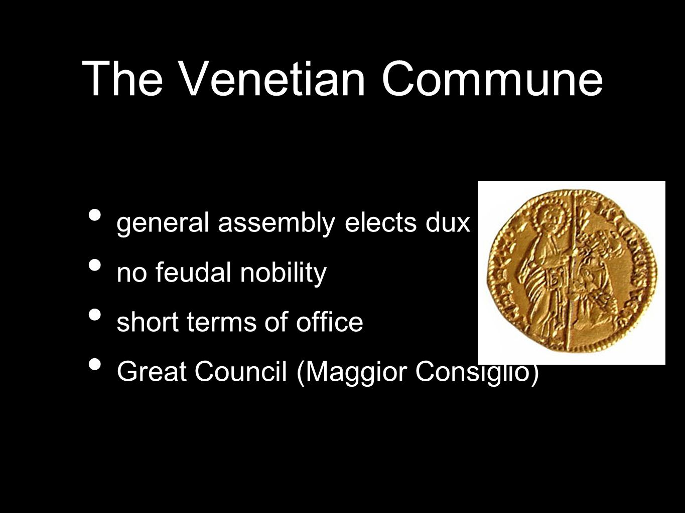 The Venetian Commune general assembly elects dux (doge)