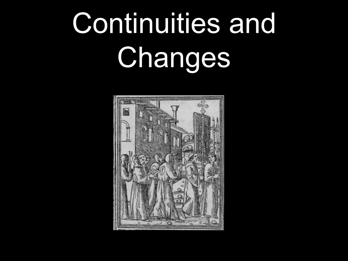 Continuities and Changes