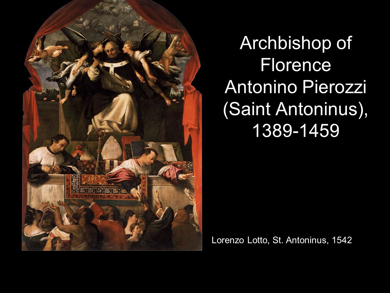 Archbishop of Florence Antonino Pierozzi (Saint Antoninus), 1389-1459