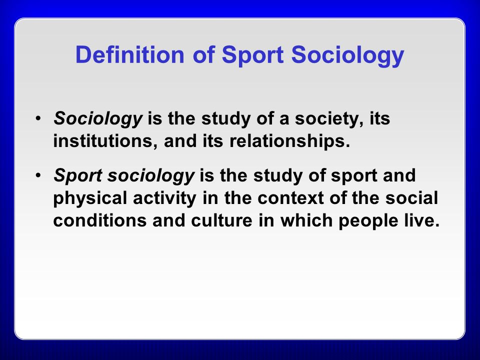 definition of dating in sociology The society pages (tsp) is an open-access social science project headquartered in the department of sociology at the university of minnesota.