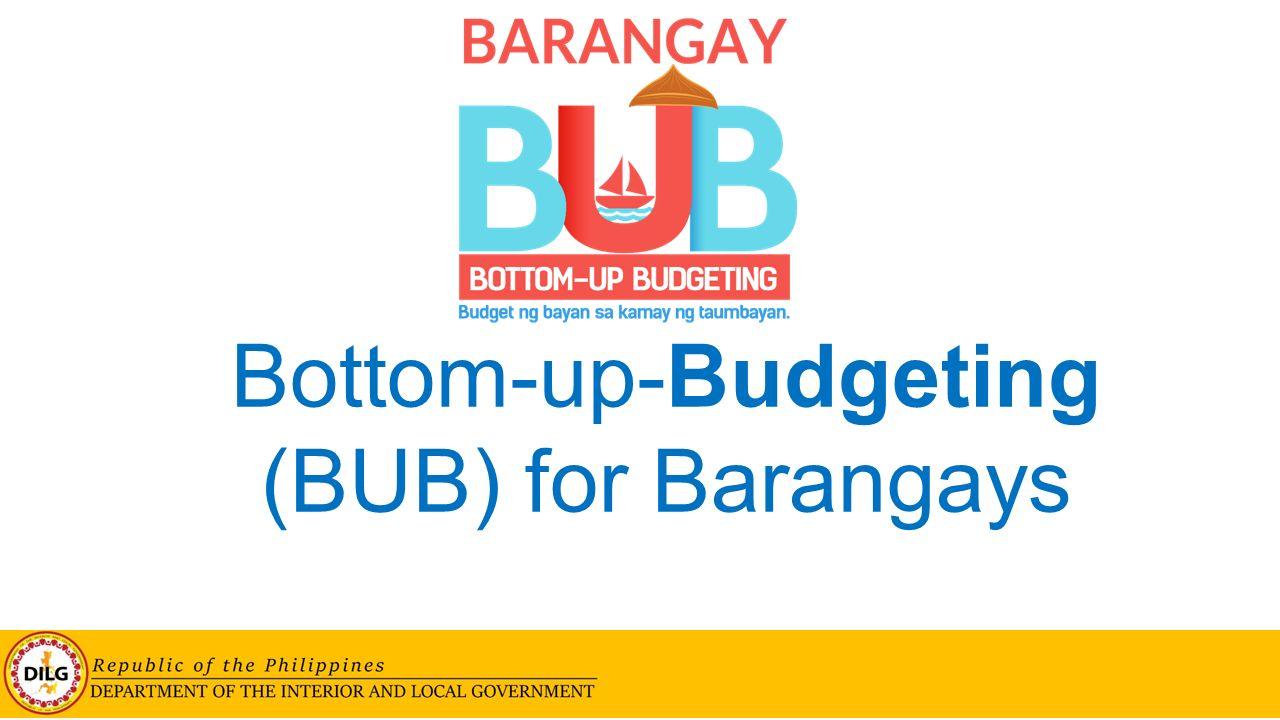 Bottom-up-Budgeting (BUB) for Barangays