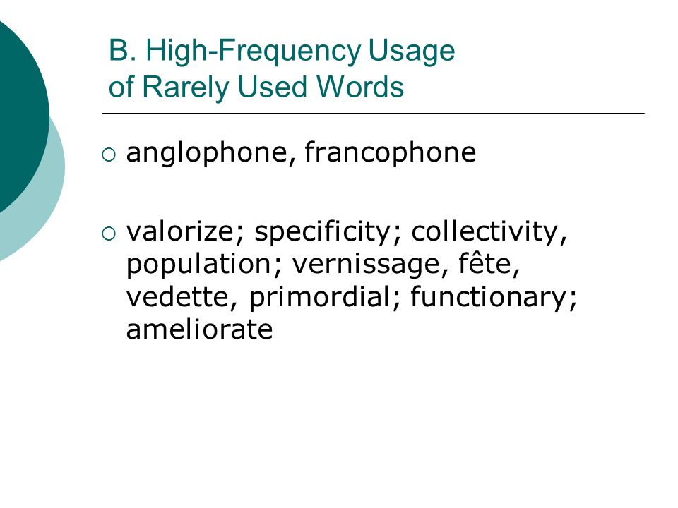 B. High-Frequency Usage of Rarely Used Words