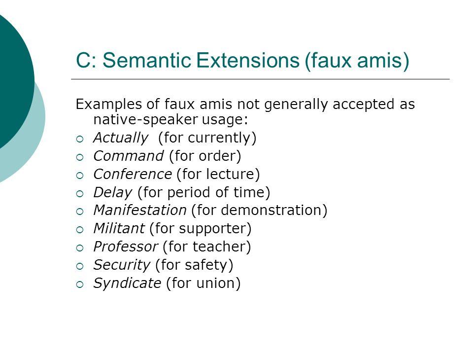 C: Semantic Extensions (faux amis)