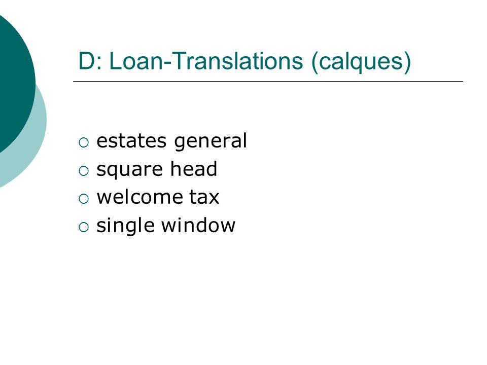 D: Loan-Translations (calques)