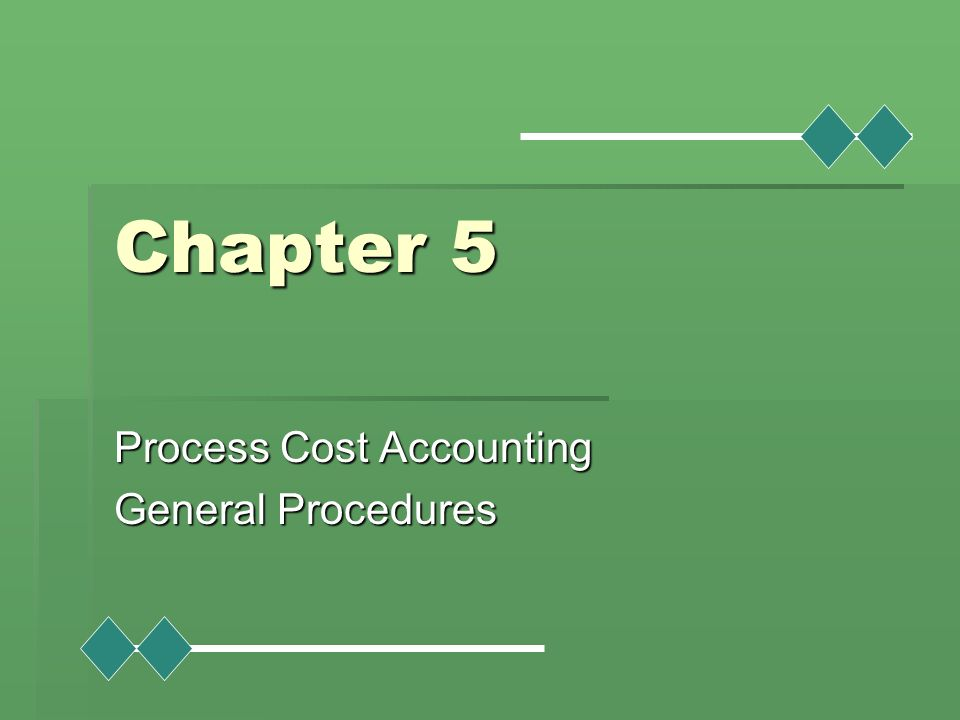 Process Cost Accounting General Procedures