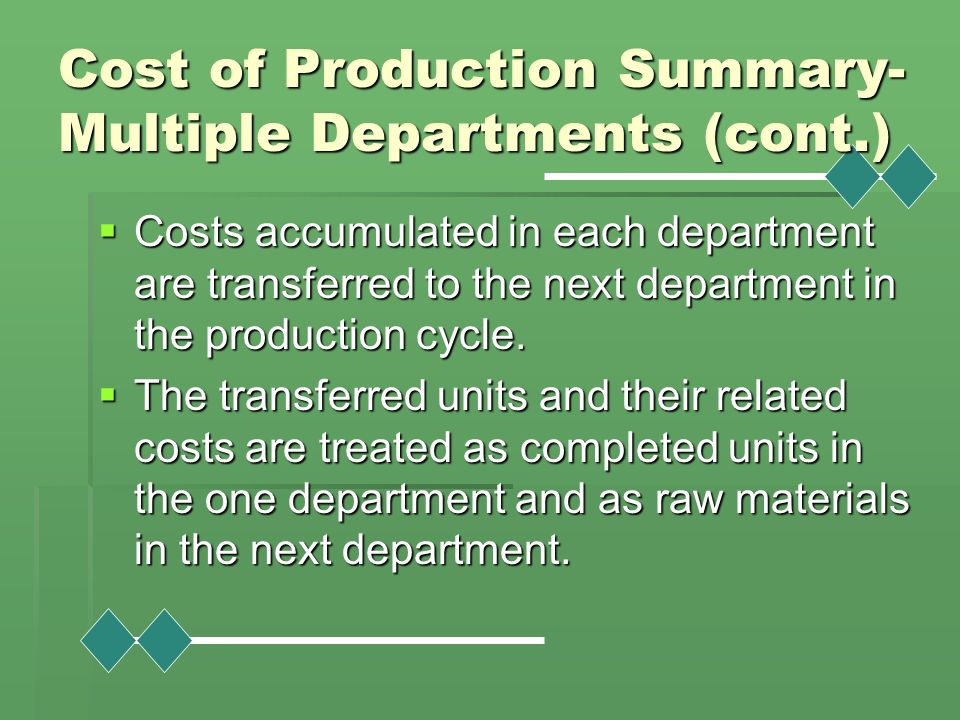 Cost of Production Summary-Multiple Departments (cont.)