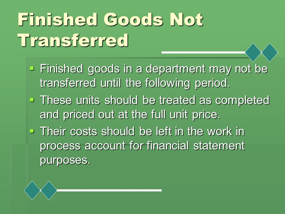 Finished Goods Not Transferred