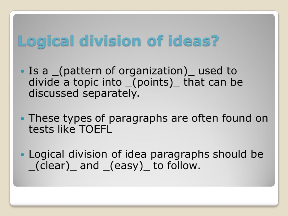 logical division of ideas essays Logical division of ideas essay topics click to continue write one page essay comparing and contrasting bebop cooljazz, give examples of musicians.