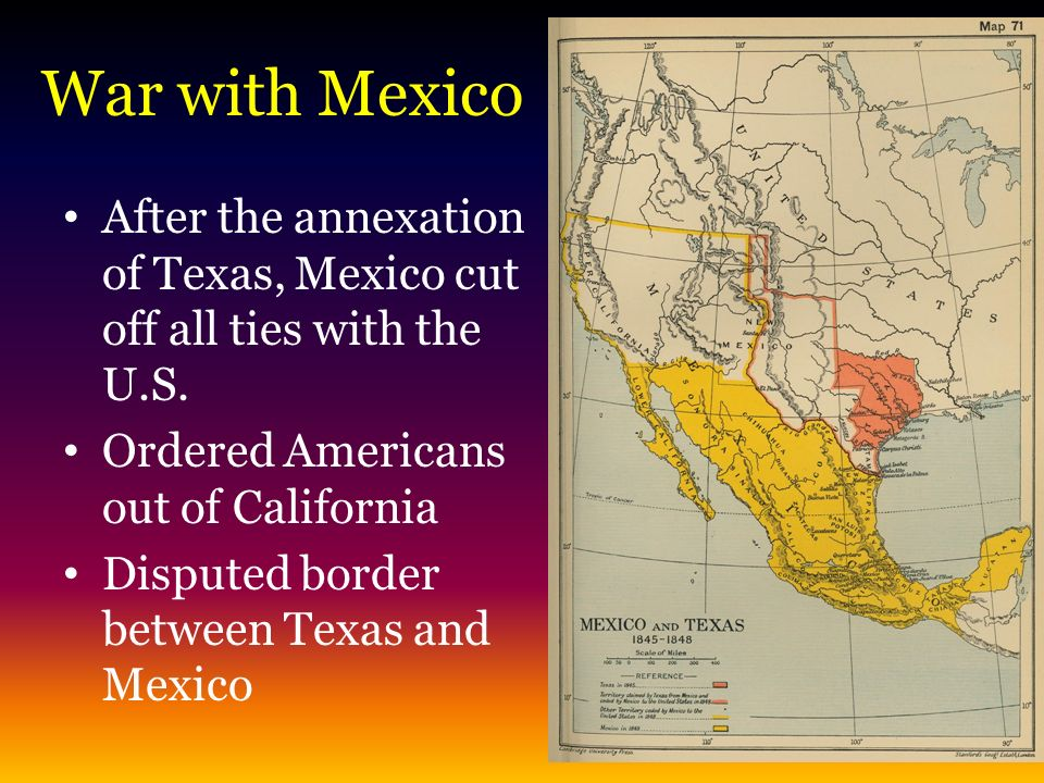War With Mexico After The Annexation Of Texas Mexico Cut Off All Ties With The