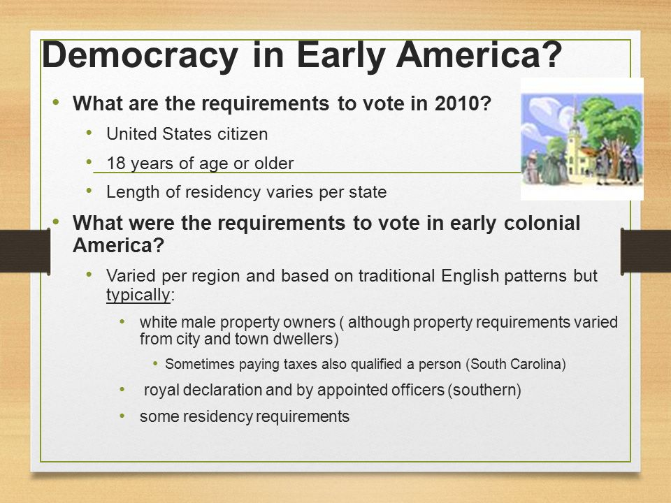 democracy in colonial america Seeds of democracy in colonial america cradles of democracy key attributes of american democracy expanding civil liberties free speech & the emergence of.