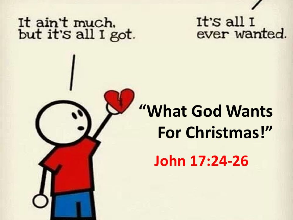 "What God Wants For Christmas!"" - ppt video online download"