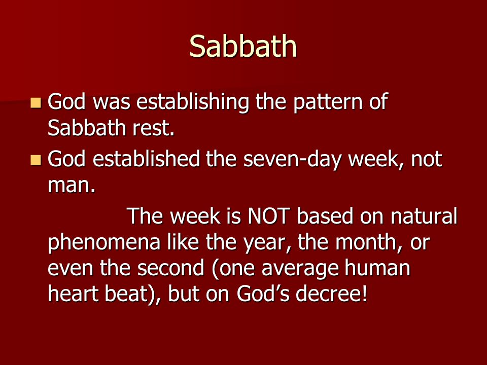 Sabbath God was establishing the pattern of Sabbath rest.