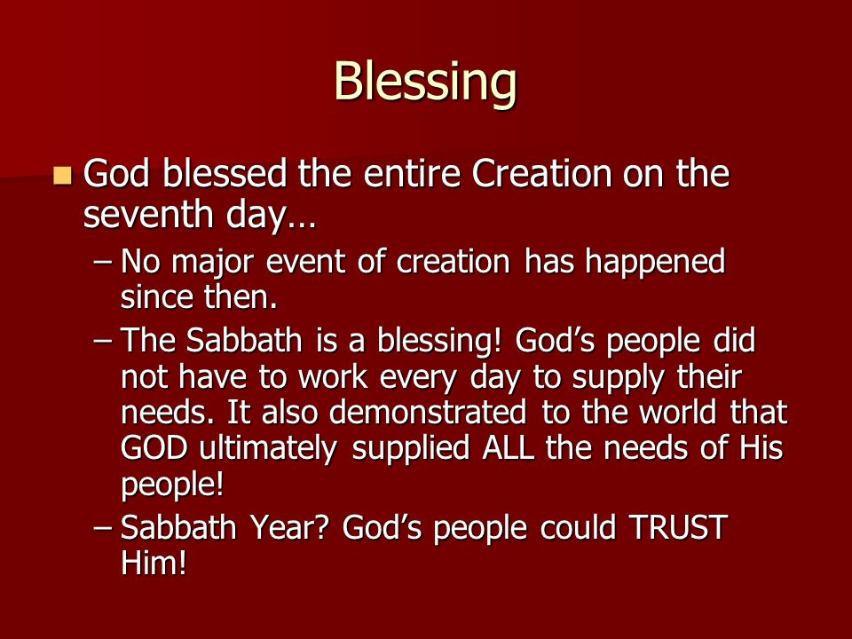 Blessing God blessed the entire Creation on the seventh day…