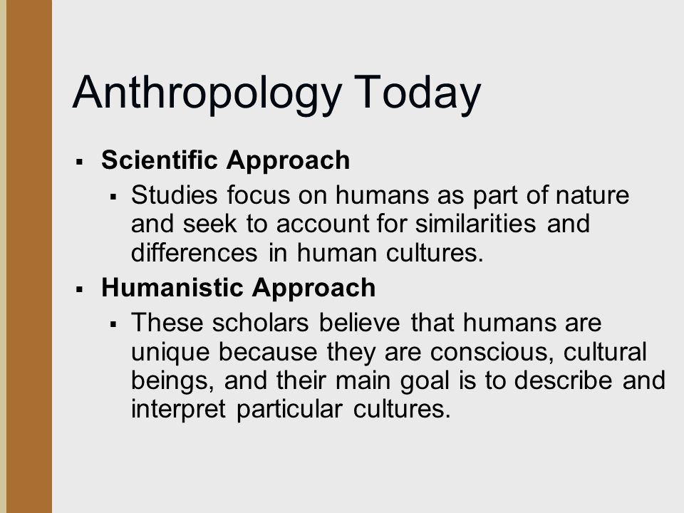 the anthropological approach and its unique What is ethnography view this page at its new location  one of the basic characteristics of an anthropological approach is  each with a unique set of.