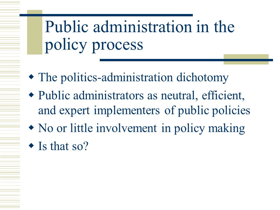 administrative and politics dichotomy 176 public administration review • march/april 2001, vol 61, no 2 james h svara north carolina state university the myth of the dichotomy: complementarity of politics and administration in the past and future of public administration james h svara is a professor and head of the department of political sci.