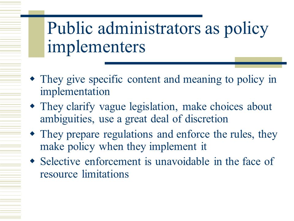 public administration discretion A positive theory of bureaucratic discretion as  granting the agency less discretion as a means to control public policy administration  administration is.