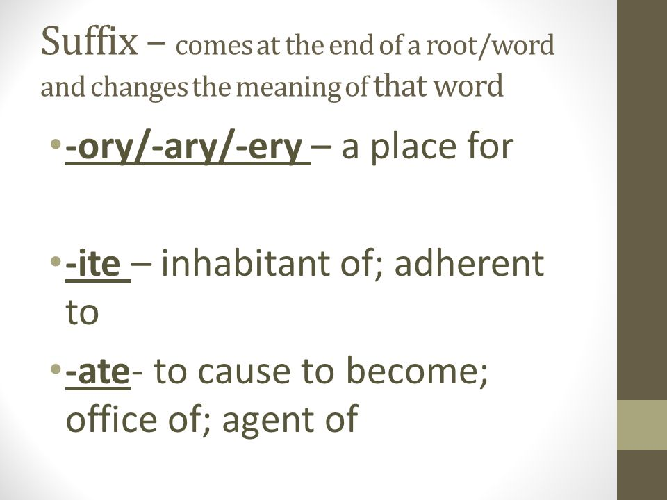 Prefix - comes before a word/root and changes the meaning of that ...