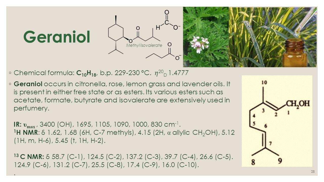Geraniol+Chemical+formula:+C10H18,+b.p.+