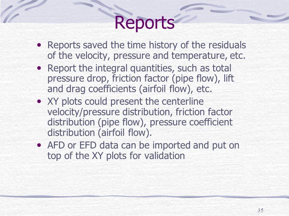 Reports Reports saved the time history of the residuals of the velocity, pressure and temperature, etc.