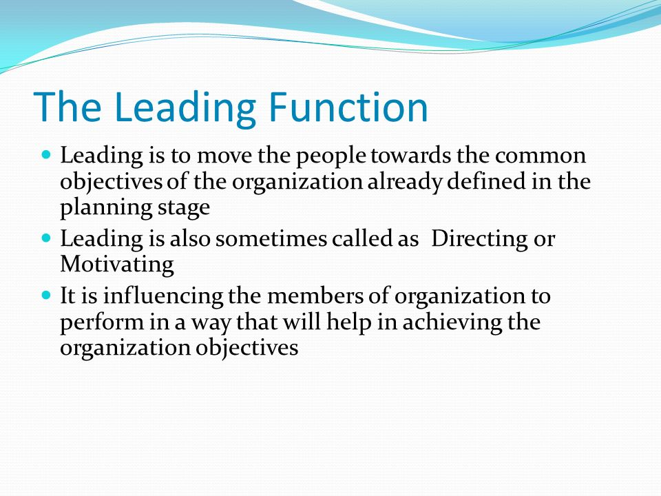 3 how does the leading function of management contribute to achieving organizational objectives with Performance management is the systematic process of:  to channel their efforts toward achieving organizational objectives getting employees involved in the.