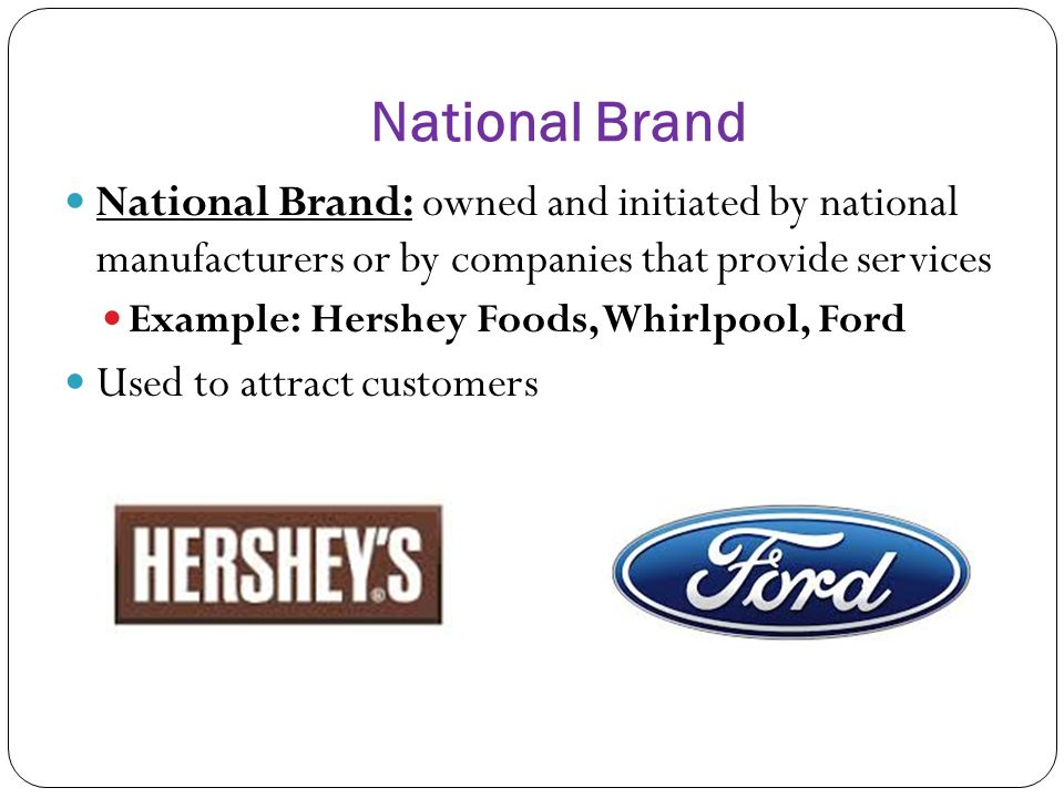 National Brand Owned And Initiated By Manufacturers Or Companies That Provide