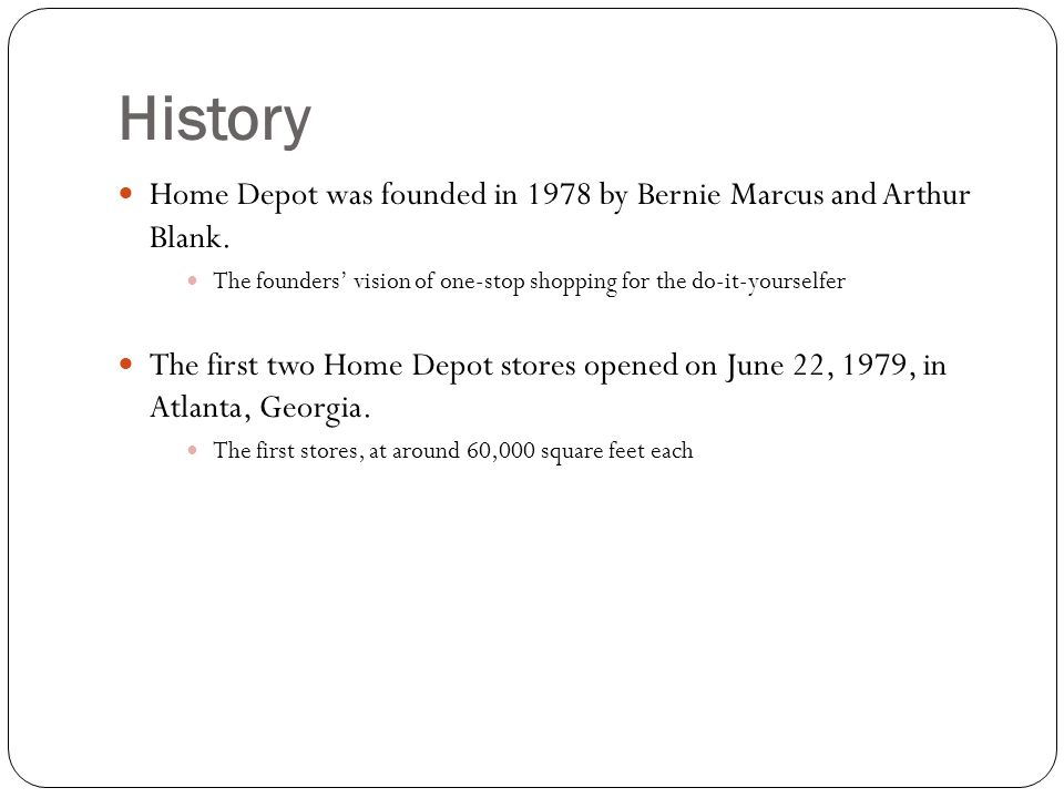 Home depot by andrew kolb title page ppt download history home depot was founded in 1978 by bernie marcus and arthur blank the founders malvernweather Choice Image