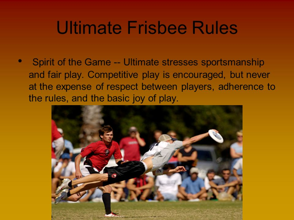 the spirit of ultimate frisbee What is spirit of the game spirit of the game is the most important rule in flying disc sports (aka frisbee) it is similar to fair play and sportsmanship, but there is.