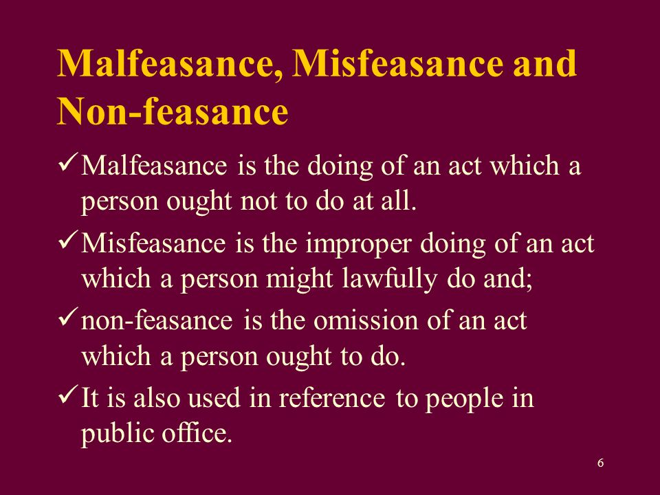 malfeasance misfeasance and nonfeasance essays It differs from malfeasance, or, nonfeasance 2 it seems to be settled that there is a distinction between misfeasance and nonfeasance in the case of mandates.