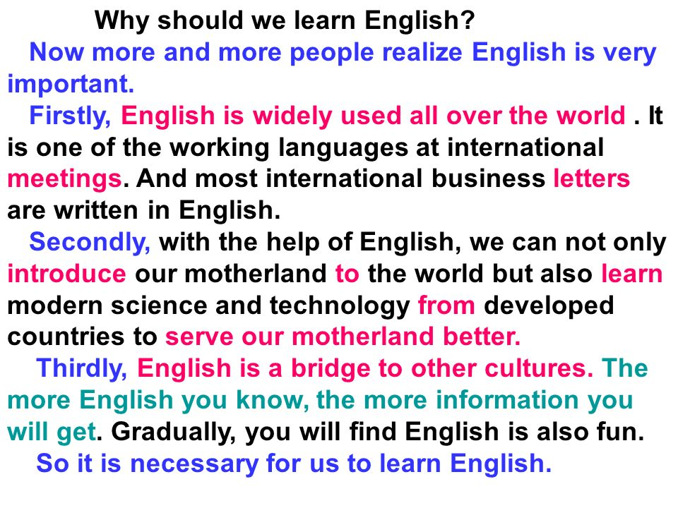 essay on why should we learn english Read this full essay on the importance of studying english  therefore, we  should start considering the statement according to which 'a speaker of english is .