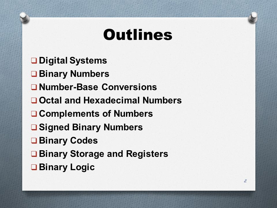 Outlines Digital Systems Binary Numbers Number-Base Conversions