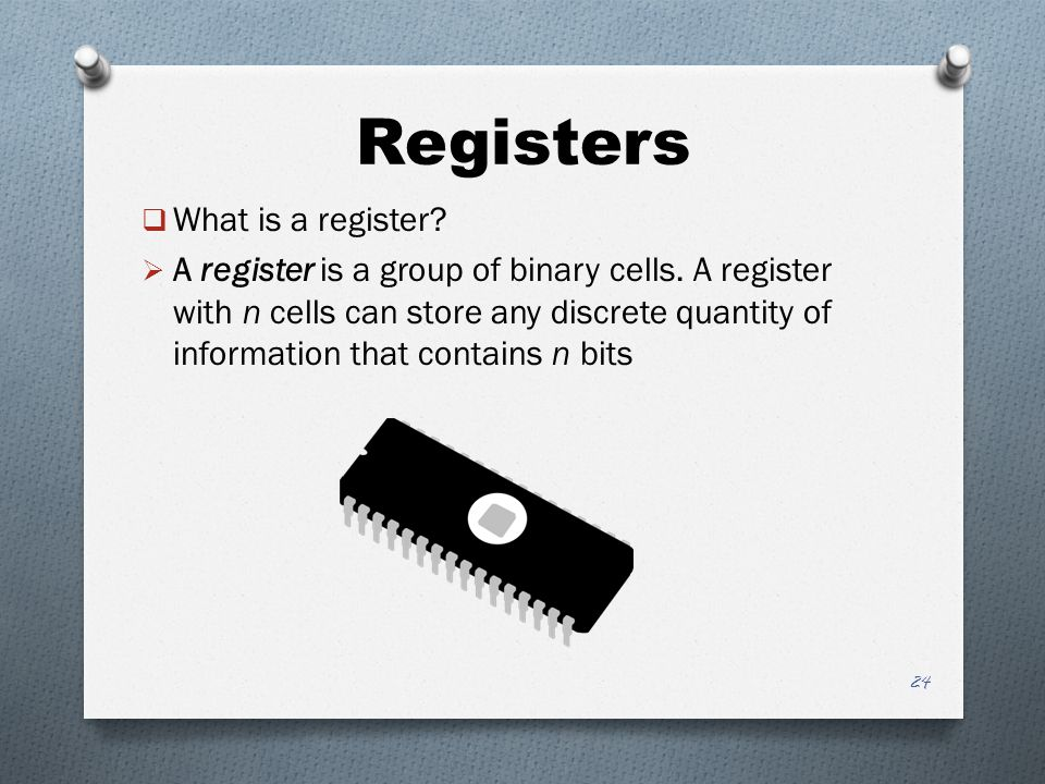 Registers What is a register
