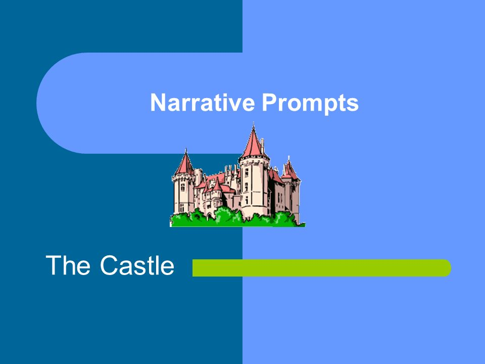 1 narrative prompts the castle