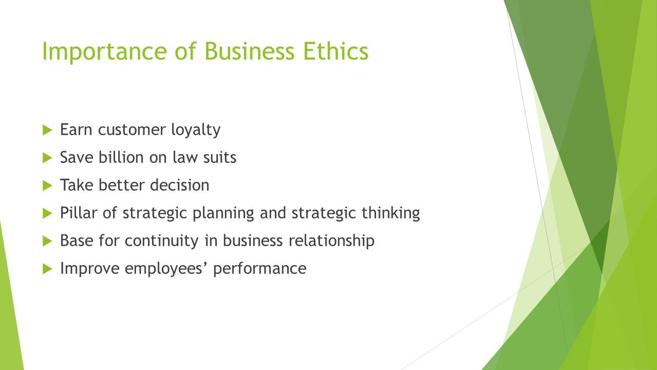 the importance of ethics in a business perspective An overview on the importance of values and culture in ethical decision making  care must be given to the reexamination of values and perspective,and how these.