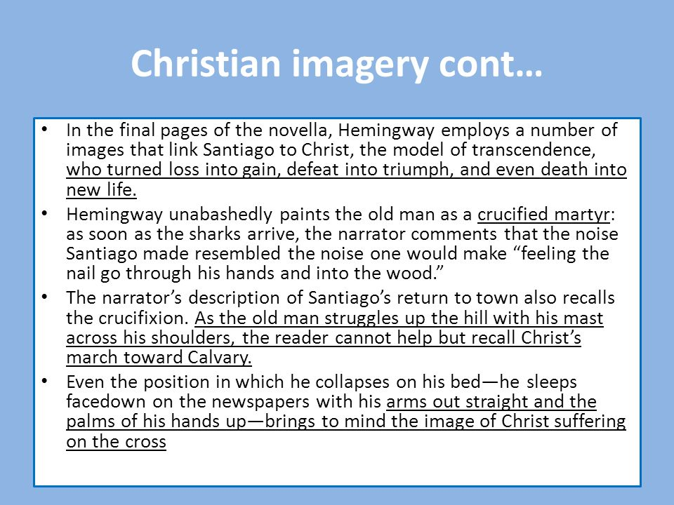 hemingway crucifixion imagery Symbolism in cat in the rain by ernest hemingway in his short story cat in the rain, ernest hemingway uses imagery and subtlety to convey to the reader that the relationship between the american couple is in crisis and is quite clearly dysfunctional.