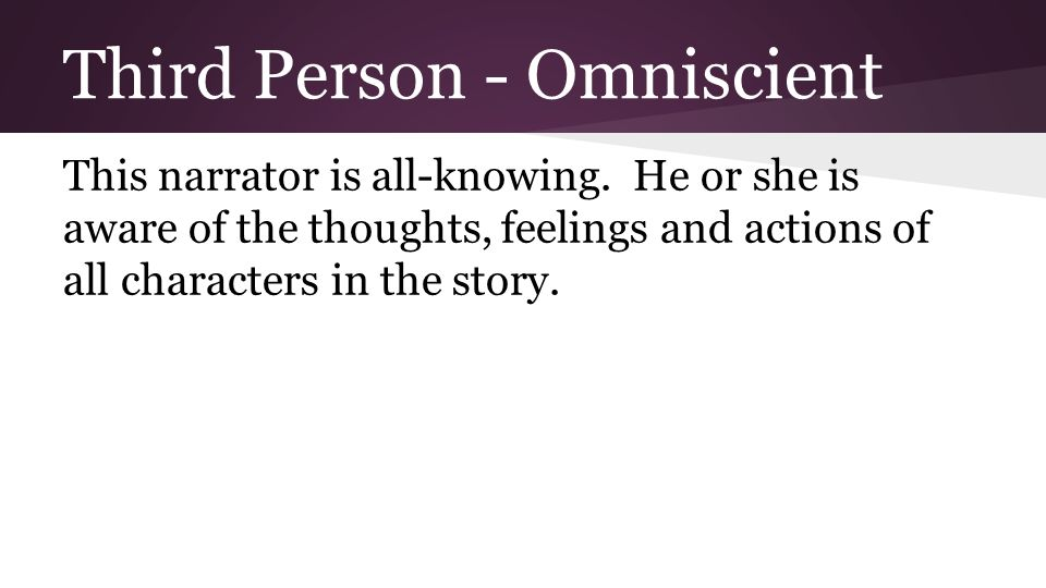 third person omniscient in the story of an hour It lets the reader know who is telling the story or making the argument  as a  reader, you know you are reading third-person omniscient when the writer lets  you.