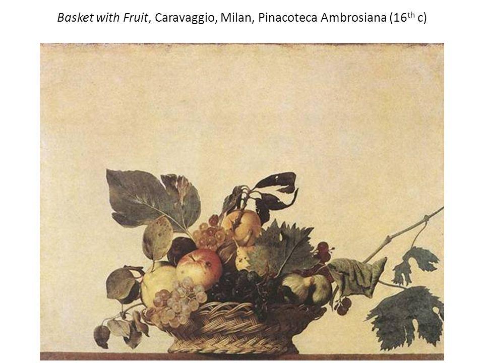Basket with Fruit, Caravaggio, Milan, Pinacoteca Ambrosiana (16th c)