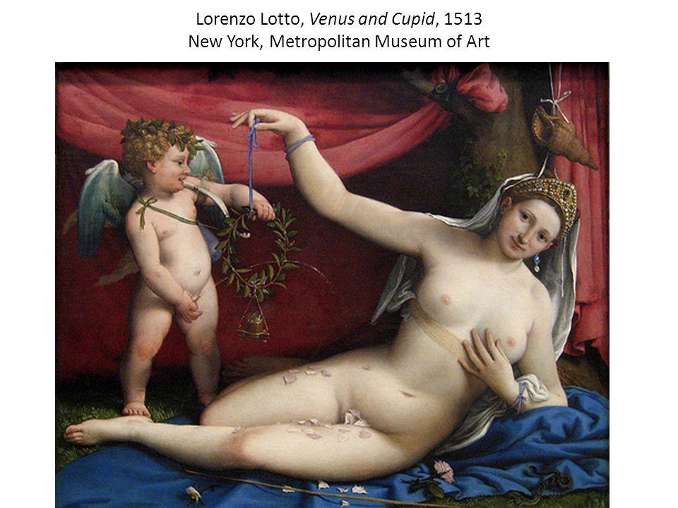 Lorenzo Lotto, Venus and Cupid, 1513 New York, Metropolitan Museum of Art