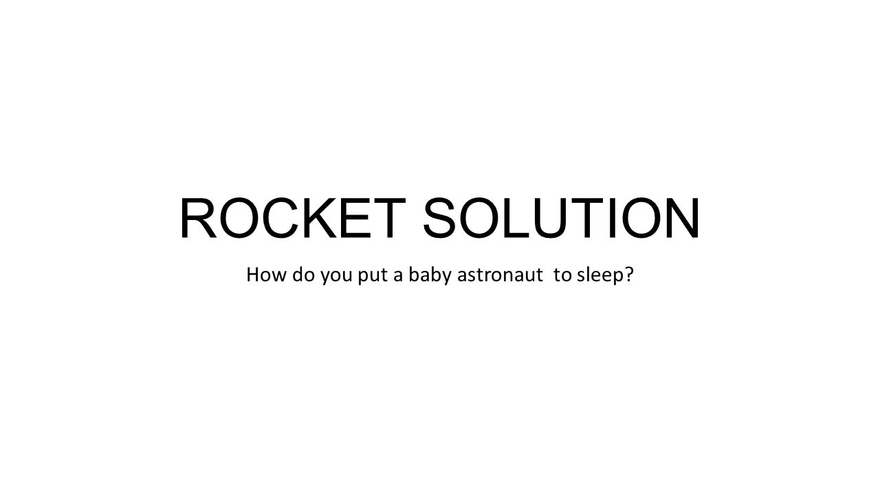 How Do You Put A Baby Astronaut To Sleep Ppt Video Online Download