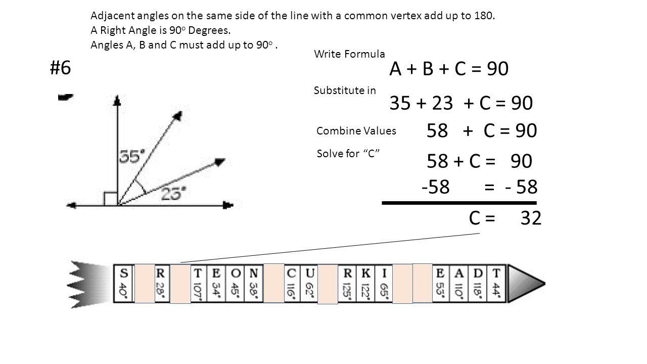 #6 A + B + C = 90 35 + 23 + C = 90 58 + C = 90 58 + C = 90 -58 = - 58
