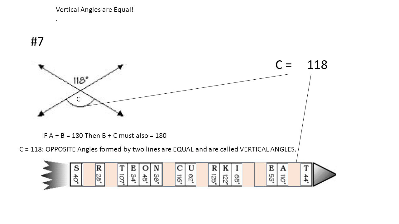 #7 C = 118 Vertical Angles are Equal! . C