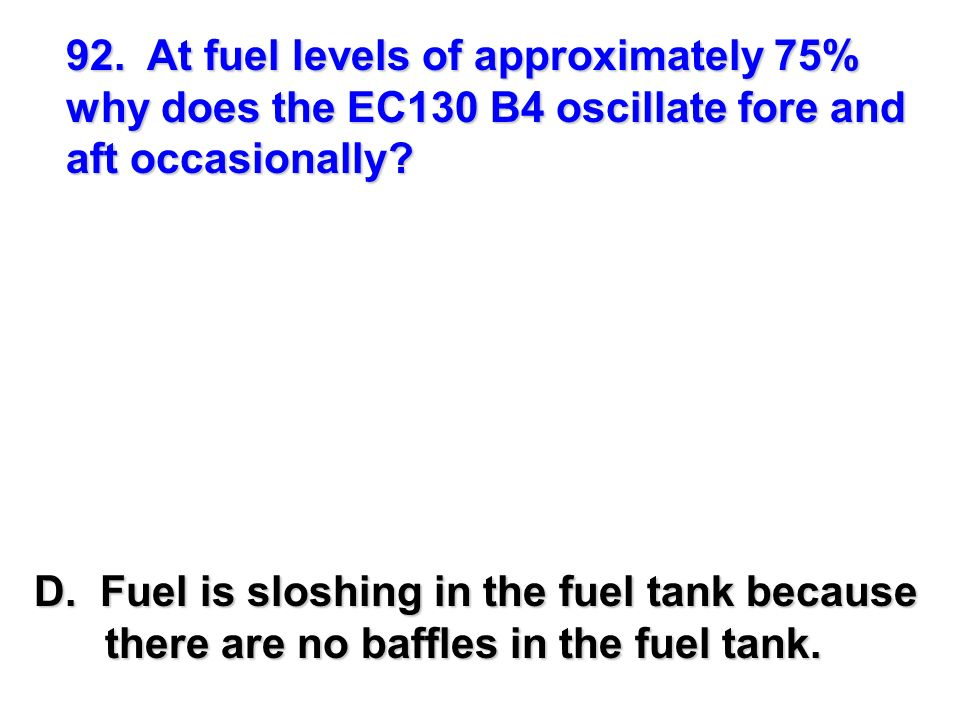 92. At fuel levels of approximately 75%