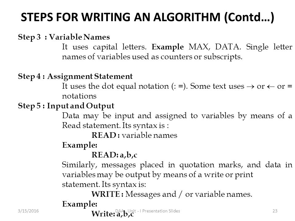 how to write an algorithm Pseudocode standard pseudocode is a kind of structured english for describing algorithms it allows the designer to focus on the logic of the algorithm without being distracted by details of language syntax.