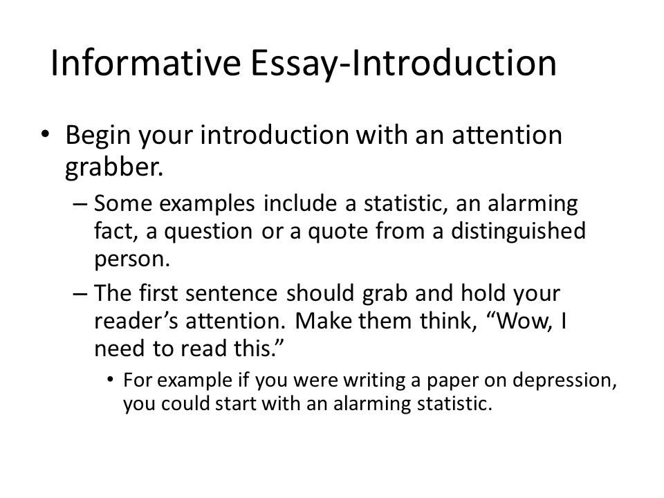 writing an introduction for an informative essay Write the introduction and conclusion your essay lacks only two paragraphs now: the introduction and the conclusion.