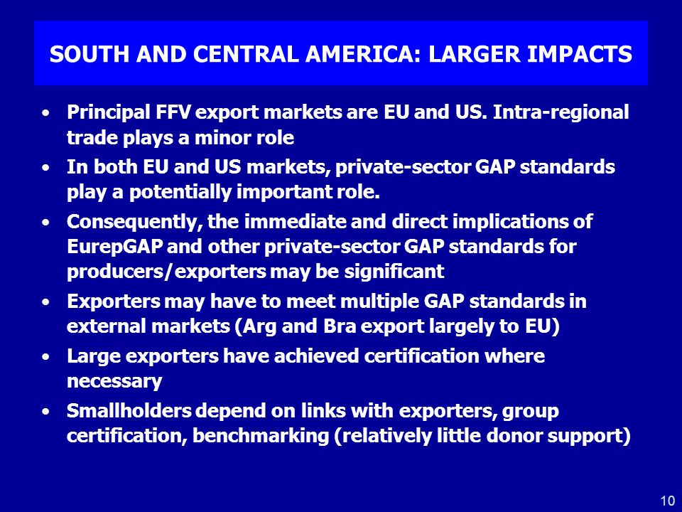 SOUTH AND CENTRAL AMERICA: LARGER IMPACTS
